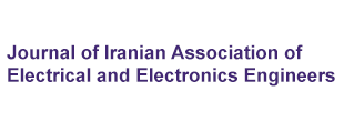 Journal of Iranian Association of Electrical and Electronics Engineers